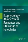 Ecophysiology, Abiotic Stress Responses and Utilization of Halophytes (eBook, PDF)