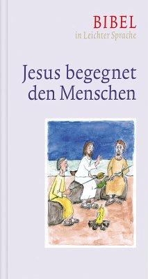 Jesus begegnet den Menschen (eBook, ePUB) - Bauer, Dieter; Ettl, Claudio; Mels, Paulis