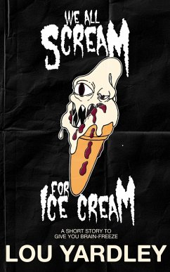 We All Scream for Ice Cream (eBook, ePUB)