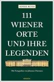 111 Wiener Orte und ihre Legenden