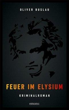 Feuer im Elysium - Buslau, Oliver