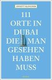 111 Orte in Dubai, die man gesehen haben muss