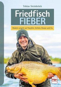 Friedfisch-Fieber - Steinbrück, Tobias
