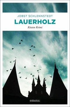 Lauerholz / Kommissar Birger Andresen Bd.12 - Schlennstedt, Jobst