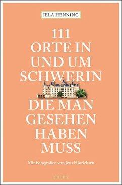 111 Orte in und um Schwerin, die man gesehen haben muss - Henning, Jela