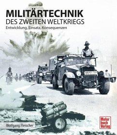 Militärtechnik des Zweiten Weltkrieges - Fleischer, Wolfgang