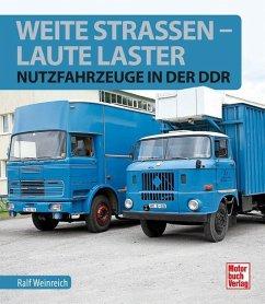 Weite Straßen, laute Laster - Weinreich, Ralf