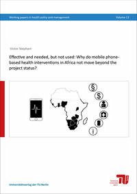 Effective and needed, but not used: Why do mobile phone-based health interventions in Africa not move beyond the project status? - Stephani, Victor