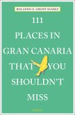 111 Places in Gran Canaria That You Shouldn't Miss