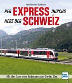 Per Express durchs Herz der Schweiz