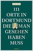 111 Orte in Dortmund, die man gesehen haben muss