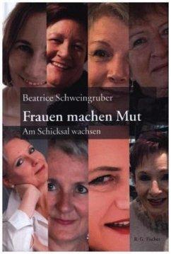 Frauen machen Mut - Schweingruber, Beatrice