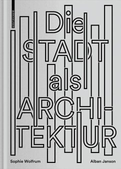 Die Stadt als Architektur (eBook, PDF) - Wolfrum, Sophie; Janson, Alban