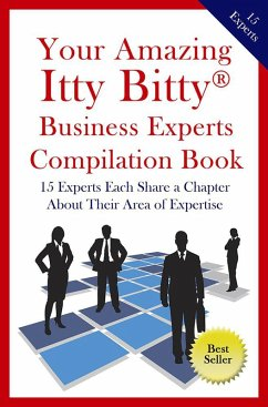 Your Amazing Itty Bitty® Business Experts Compilation Book (eBook, ePUB)