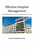Effective Hospital Management: A Practical Management System for Hospital Managers at Any Level