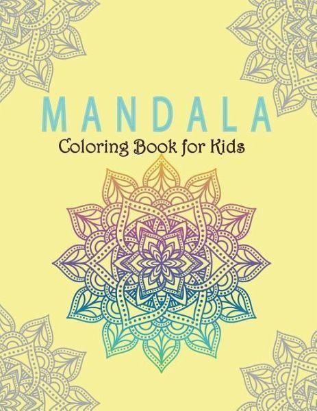Mandala Coloring Book for Kids: Kids Coloring Book with Fun, Easy