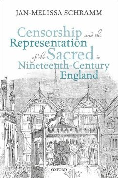 Censorship and the Representation of the Sacred in Nineteenth-Century England - Schramm, Jan-Melissa