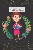 Happy Mothers Day: Novelty Mothers Day Gifts for Mom: Cute Lined Notebook / Journal / Diary to Write In: Great Gift for Any One's Mom