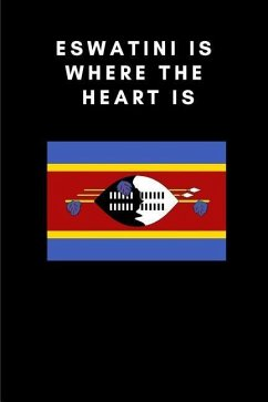 Eswatini Is Where the Heart Is: Country Flag A5 Notebook (6 x 9 in) to write in with 120 pages White Paper Journal / Planner / Notepad - Publishers, Katech Journal