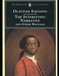 The Interesting Narrative and Other Writings (Annotated) - Equiano, Olaudah