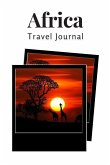 Africa Travel Journal: A Prompted Diary to Record 50 Days of Memories and Experiences from Your African Journey or Safari
