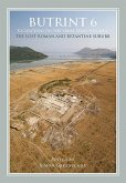 Butrint 6: Excavations on the Vrina Plain Volume 1: The Lost Roman and Byzantine Suburb