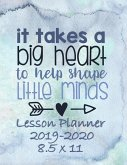 It Takes a Big Heart to Help Shape Little Minds: Weekly Lesson Planner - August to July, Set Yearly Goals - Monthly Goals and Weekly Goals. Assess Pro