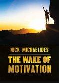 The Wake of Motivation (eBook, ePUB)