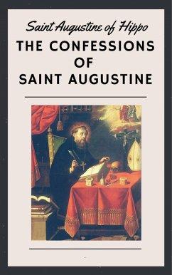 The Confessions of Saint Augustine (eBook, ePUB) - Of Hippo, Saint Augustine