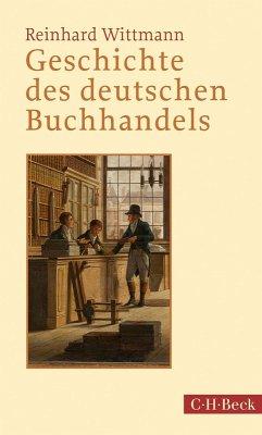 Geschichte des deutschen Buchhandels (eBook, ePUB) - Wittmann, Reinhard