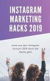 Instagram Marketing Hacks 2019: Lerne wie dein Instagram Account 2019 durch die Decke geht.