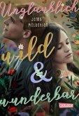 Unglaublich wild und wunderbar (eBook, ePUB)