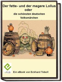 Der fette- und der magere Lollus oder die schönsten deutschen Volksmärchen (eBook, ePUB) - Toboll, Eckhard