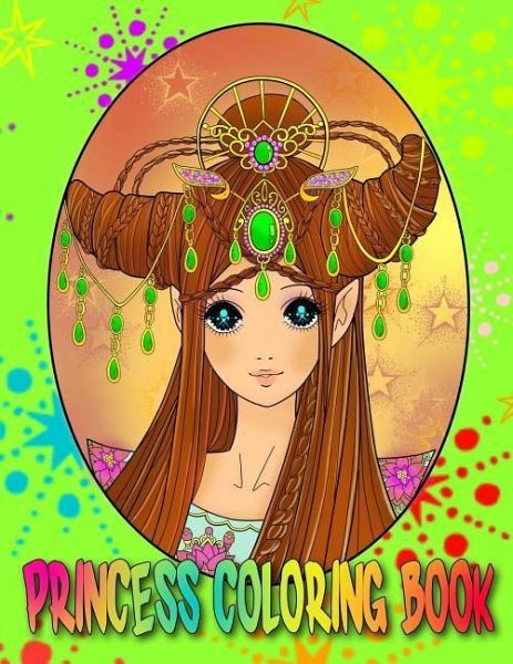 Princess Coloring Book: Relaxing Colouring Book for Girls, Teens adn  Adults, Detailed Coloring Pages of Princess