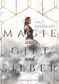 Magie aus Gift und Silber (eBook, ePUB) - Rosenbecker, Lisa