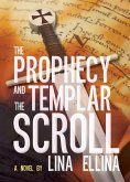 The Prophecy and the Templar Scroll (eBook, ePUB)