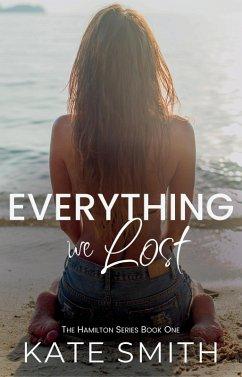 Everything We Lost (The Hamilton Series, #1) (eBook, ePUB)