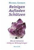 Reinigen - Aufladen - Schützen (eBook, ePUB)