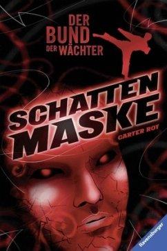 Schattenmaske / Der Bund der Wächter Bd.3 (Restauflage) - Roy, Carter