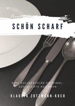 Schön Scharf (eBook, ePUB) - Zotzmann-Koch, Klaudia