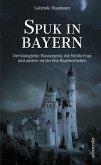 Spuk in Bayern (eBook, ePUB)