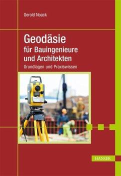 Geodäsie für Bauingenieure und Architekten (eBook, PDF) - Noack, Gerold