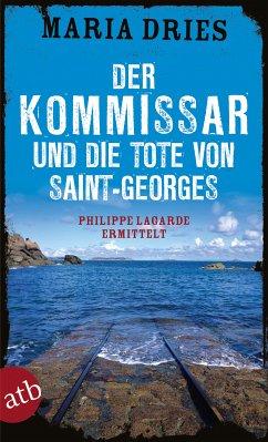 Der Kommissar und die Tote von Saint-Georges / Philippe Lagarde ermittelt Bd.11 (eBook, ePUB) - Dries, Maria