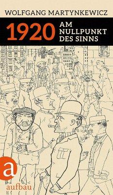1920 (eBook, ePUB) - Martynkewicz, Wolfgang