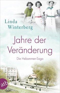 Jahre der Veränderung / Hebammen-Saga Bd.2 (eBook, ePUB) - Winterberg, Linda