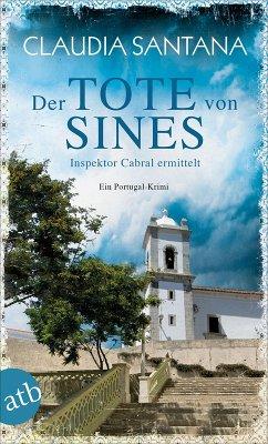 Der Tote von Sines / Inspektor Cabral ermittelt Bd.1 (eBook, ePUB) - Santana, Claudia