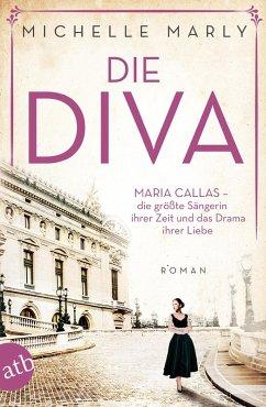 Die Diva / Mutige Frauen zwischen Kunst und Liebe Bd.12 (eBook, ePUB) - Marly, Michelle