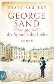 George Sand und die Sprache der Liebe / Außergewöhnliche Frauen zwischen Aufbruch und Liebe Bd.1 (eBook, ePUB)