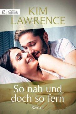 So nah und doch so fern (eBook, ePUB) - Lawrence, Kim