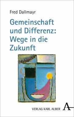 Gemeinschaft und Differenz: Wege in die Zukunft (eBook, PDF) - Dallmayr, Fred